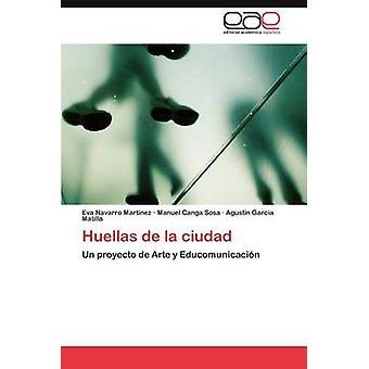 Huellas de La Ciudad by Navarro Mart Nez & Eva