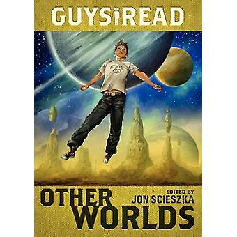 Guys Read - Other Worlds by Jon Scieszka - 9780061963797 Book