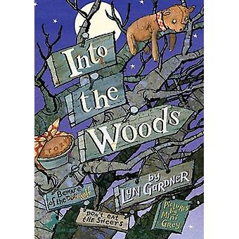 Into the Woods by Lyn Gardner - Mini Grey - 9780440422235 Book