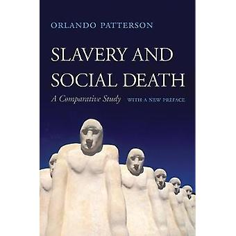 Slavery and Social Death - A Comparative Study - With a New Preface by