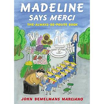 Madeline Says Merci - The Always be Polite Book by John Bemelmans Marc