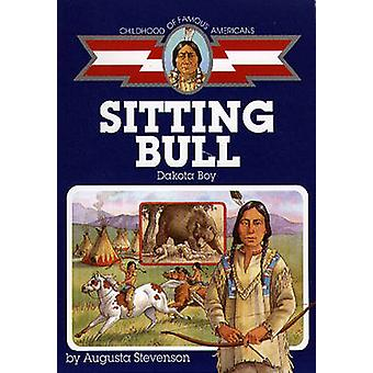 Sitting Bull - Dakota Boy by Augusta Stevenson - 9780689806285 Book