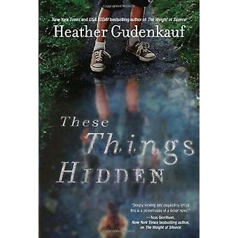 These Things Hidden by Heather Gudenkauf - 9780778328797 Book
