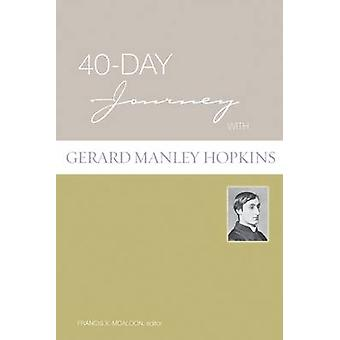 40-day Journey with Gerard Manley Hopkins by Francis X. McAloon - 978