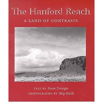 The Hanford Reach - A Land of Contrasts by Susan Zwinger - Skip Smith