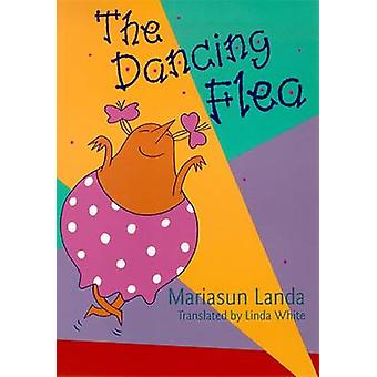 The Dancing Flea by The Dancing Flea - 9780874172812 Book