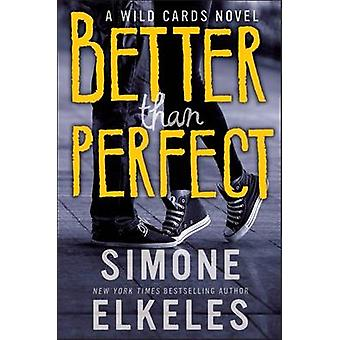 Better Than Perfect - A Wild Cards Novel by Simone Elkeles - 978140885