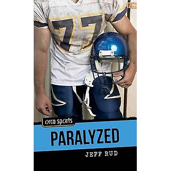 Paralyzed by Jeff Rud - 9781554690596 Book