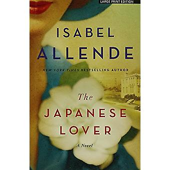 The Japanese Lover (large type edition) by Isabel Allende - 978159413