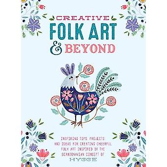 Creative Folk Art and Beyond - Inspiring tips - projects - and ideas f