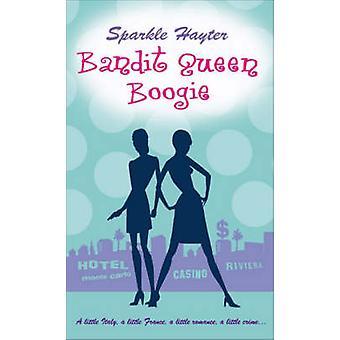Bandit Queen Boogie by Sparkle Hayter - 9781842431344 Book