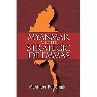 Myanmar and the Strategic Dilemmas