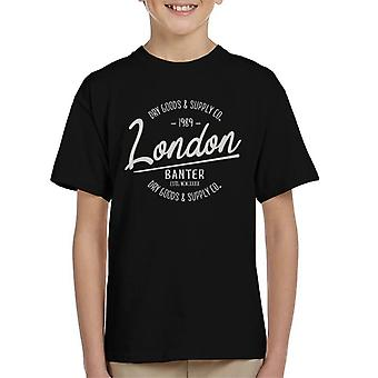 London Banter Dry Goods & Supply Co Kid's T-Shirt