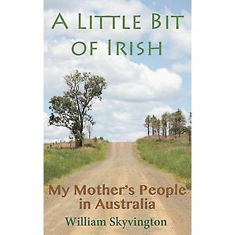 Een klein beetje Ierse mijn moeders mensen in Australië door Skyvington & William