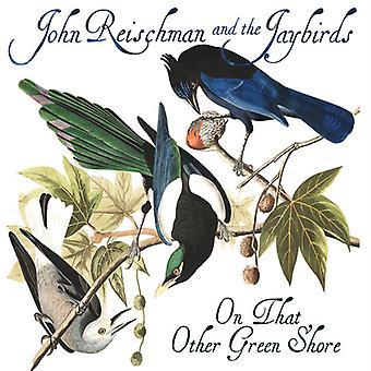 Reischman * John & Jaybirds - på at andre grøn Shore [CD] USA import
