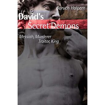 Davids Secret Demons Messiah Murderer Traitor King by Halpern & Baruch