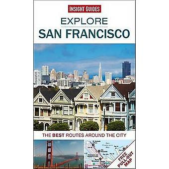 Insight Guides Explore San Francisco Travel Guide with Free eBook by Insight Guides