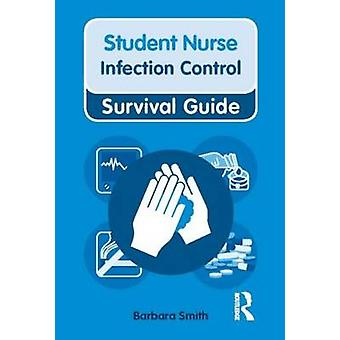 Guia de sobrevivência do estudante de enfermagem de controle de infecção por Barbara Smith - 978