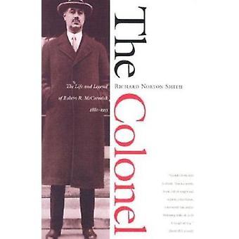 Der Colonel - das Leben und die Legende von Robert R.McCormick - 1880-1955 von