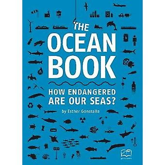 The Ocean Book - How endangered are our seas? by The Ocean Book - How e