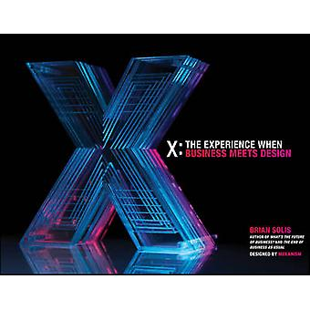 X - The Experience When Business Meets Design by Brian Solis - 9781118