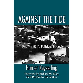Against the Tide - One Woman's Political Struggle (New edition) by Har