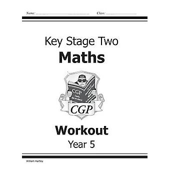 KS2 Maths Workout - Year 5 by William Hartley - 9781841460673 Book