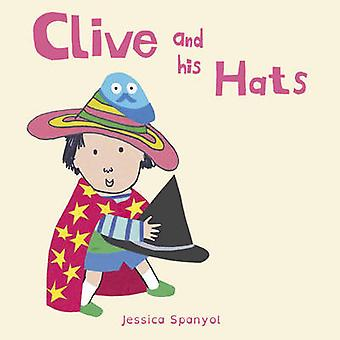 Clive and His Hats by Jessica Spanyol - Jessica Spanyol - 97818464388