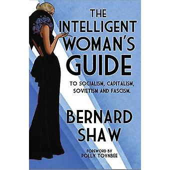 The Intelligent Woman's Guide - To Socialism - Capitalism - Sovietism
