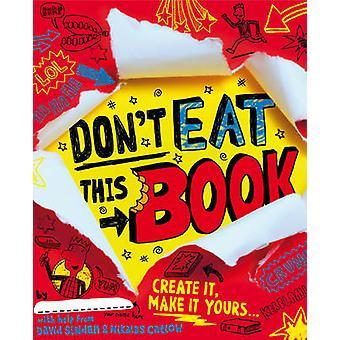 Don't Eat This Book by David Sinden - Nikalas Catlow - 9781849417785