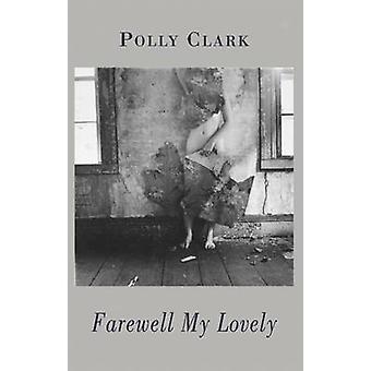 Farewell My Lovely by Polly Clark - 9781852248253 Book