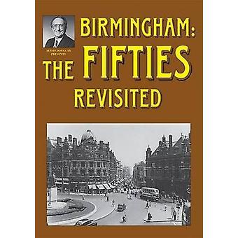 Birmingham - The Fifties Revisited by Alton Douglas - Jo Douglas - 978