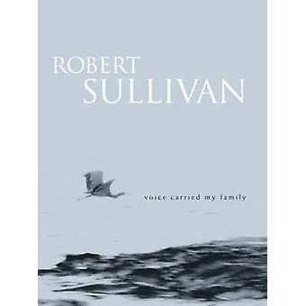 Voice Carried My Family by Robert Sullivan - 9781869403379 Book