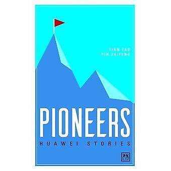 Huawei Stories - Pioneers by Tian Tao - 9781911498544 Book