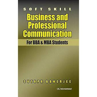 Soft Skill Business and Professional Communication (for BBA and MBA S