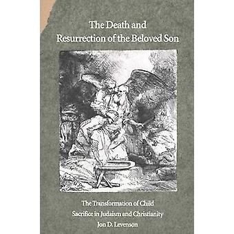 The Death and Resurrection of the Beloved Son - The Transformation of