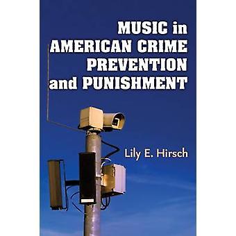 Musik i amerikanska brottsförebyggande och bestraffning av Lily E. Hirsch-
