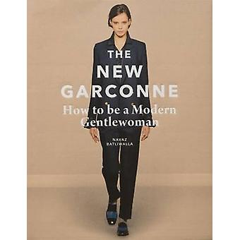 The New Garconne - How to be a Modern Gentlewoman by Navaz Batliwalla
