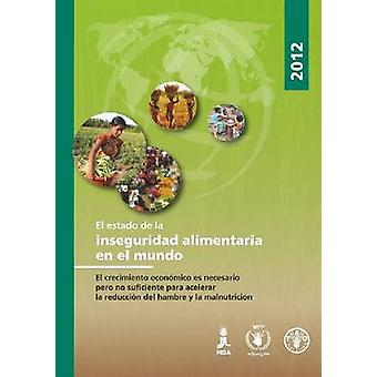 State of Food Insecurity in the World - 2012 (Spanish ed) by Food and