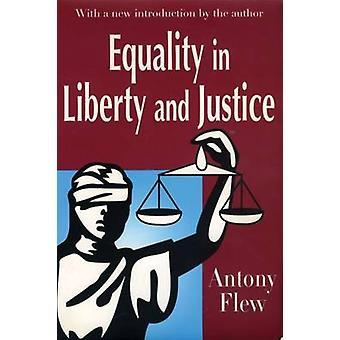 Égalité dans la liberté et de Justice (nouvelle édition) par Antony Flew - Antony