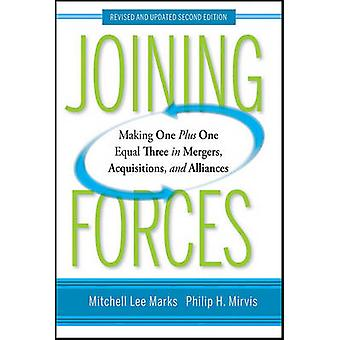 Joining Forces - Making One Plus One Equal Three in Mergers - Acquisit