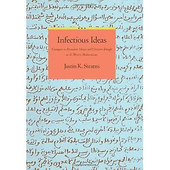 Besmettelijke ideeën: Besmettingsrisico's in premoderne islamitische en christelijke gedachte in de westelijke Middellandse Zee