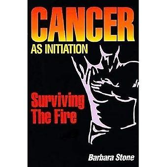 Cancer as Initiation: Surviving the Fire (Dreamcatcher)