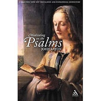 Méditation sur les Psaumes: une sélection avec la nouvelle traduction et commentaire de source d'inspiration