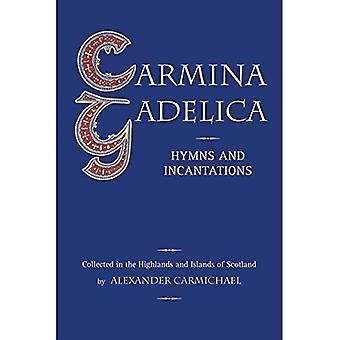 Carmina Gadelica: Hymnen und Beschwörungen: Hymnen und Beschwörungen aus dem gälischen