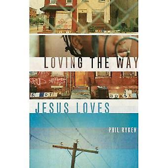 Kärleksfulla sätt Jesus älskar