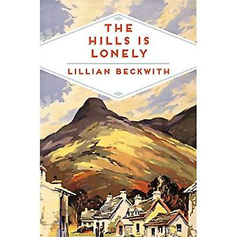 The Hills is Lonely: Tales from the Hebrides (Lillian Beckwith's Hebridean Tales)
