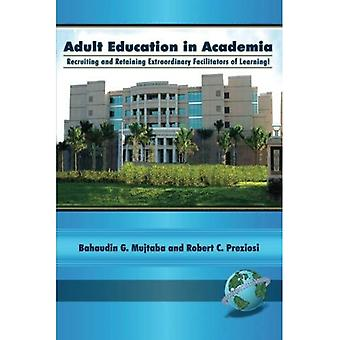 Adult Education in Academia: Recruiting and Retaining Extraordinary Facilitators of Learning