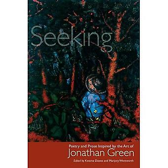 Seeking: Poetry and Prose Inspired by the Art of Jonathan Green (Palmetto Poetry)