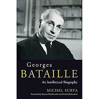 Georges Bataille : Une biographie intellectuelle